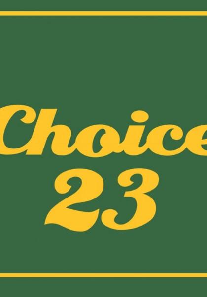 Choice 23
